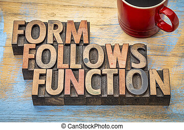 Form follows function - design concept - text in vintage...