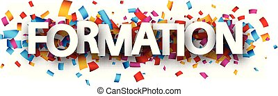Formation banner with colorful confetti. - Formation banner...