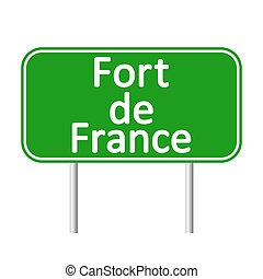 Fort-de-France road sign isolated on white background.