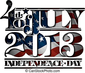 Forth of July 2013 Independence Day Cut-Out - Typographic...