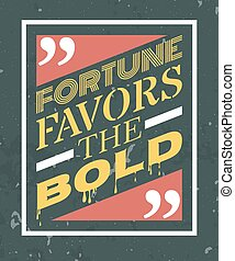 Fortune favors the bold lettering. - Fortune favors the bold...