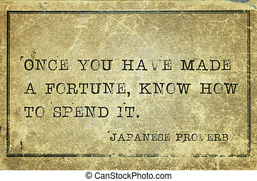 fortune spend JP - Once you have made a fortune - ancient ...