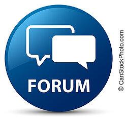 Forum blue round button