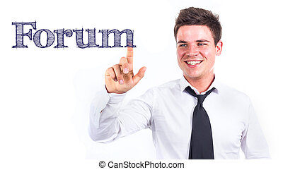 Forum - Young smiling businessman touching text