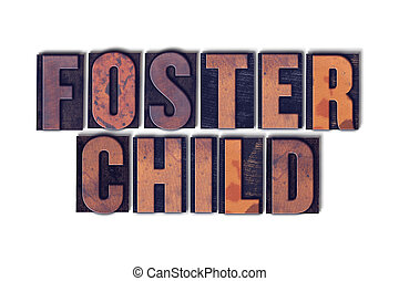 Foster Child Concept Isolated Letterpress Word