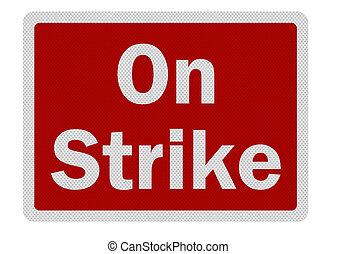foto, realistisch, 'on, strike', meldingsbord, vrijstaand, op wit