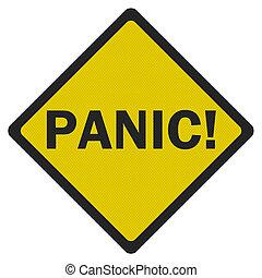 foto, realistisch, 'panic', meldingsbord, vrijstaand, op wit