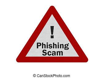 foto, realistisch, 'phishing, scam', meldingsbord, vrijstaand, op wit