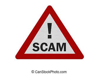 foto, realistisch, 'scam', meldingsbord, vrijstaand, op wit