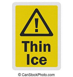 foto, realistisch, 'thin, ice', meldingsbord, vrijstaand, op wit