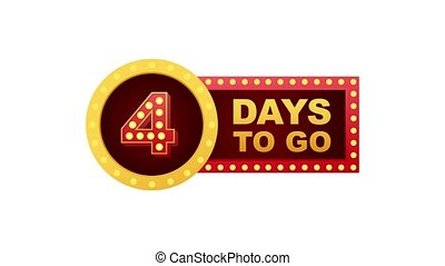Four day to go. Flat icon. Typographic design. Motion graphics