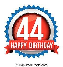 Fourty four years happy birthday badge ribbon