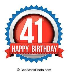 Fourty one years happy birthday badge ribbon