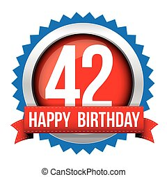 Fourty two years happy birthday badge ribbon