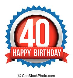Fourty years happy birthday badge ribbon