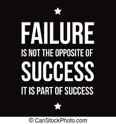 fracasso, é, não, oposta, de, sucesso