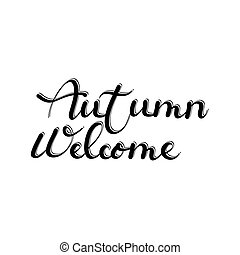Frame of stylish elements: welcome autumn lettering and double twig. Sketch for floral rustic eco decoration autumn celebration, greeting card or banner. Hand drawn symbols on white backdrop.