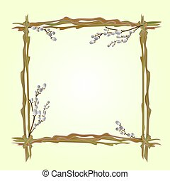 Frame pussy willow branch spring background