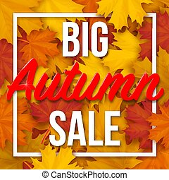 Frame with Big Autumn Sale text on maple leaves background