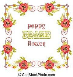 Frame with red poppy flowers and leaves. Floral background.