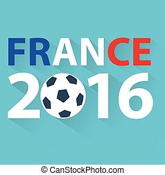 France 2016, year illustrated with a soccer ball, isolated on white