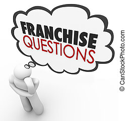 Franchise Questions in a thought cloud over a thinking person's head to illustrate needing help and answers on how to start up a new licensed chain restaurant or store