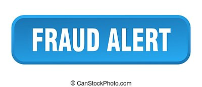 fraud alert button. fraud alert square 3d push button