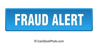 fraud alert button. fraud alert square blue push button
