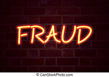 Fraud neon sign on brick wall background. Fluorescent Neon...