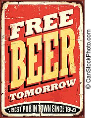 Free beer tomorrow vintage tin sign on old worn red...