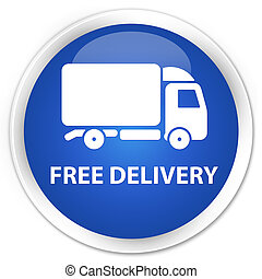 Free delivery premium blue round button