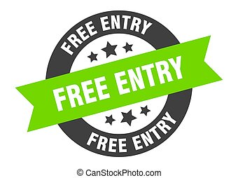 free entry sign. free entry black-green round ribbon sticker