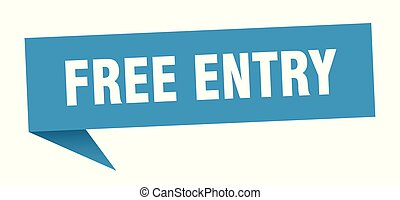 free entry speech bubble. free entry sign. free entry banner