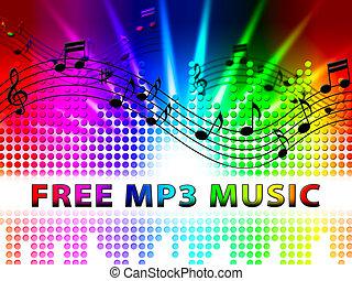Free Mp3 Music Denotes No Cost Soundtracks