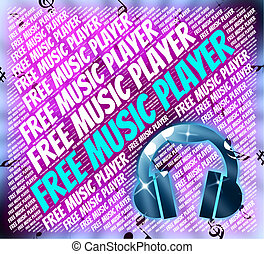 Free Music Player Means No Cost And Audio - Free Music...