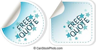 free quote blue sticker icon button sign. vector