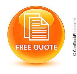 Free quote glassy orange round button