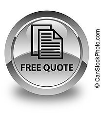 Free quote glossy white round button