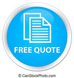 Free quote premium cyan blue round button