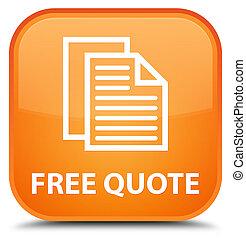 Free quote special orange square button