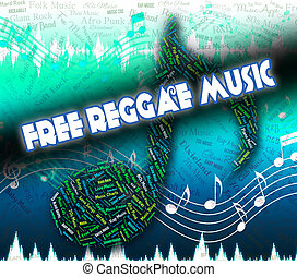 Free Reggae Music Represents No Cost And Complimentary -...
