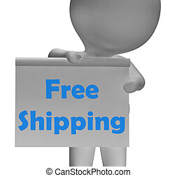 Free Shipping Sign Means Product Shipped At No Cost - Free...