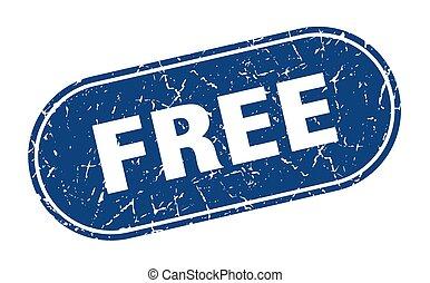 free sign. free grunge blue stamp. Label