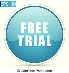 Free trial blue glossy round vector icon in eps 10. Editable modern design internet button on white background.