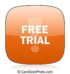 free trial orange square web design glossy icon