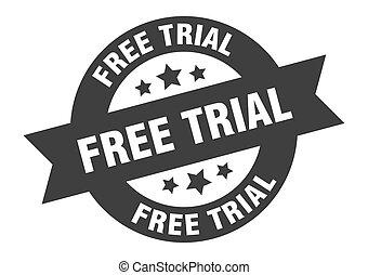free trial sign. free trial black round ribbon sticker