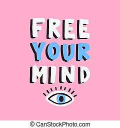 Free your mind phrase calligraphy. quote lettering