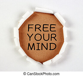 Free Your Mind - Free your mind with tear paper on brown.