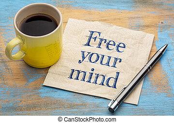 free your mind reminder on napkin - free your mind reminder...