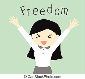 Freedom. - Business concept, Cartoon business woman feeling...